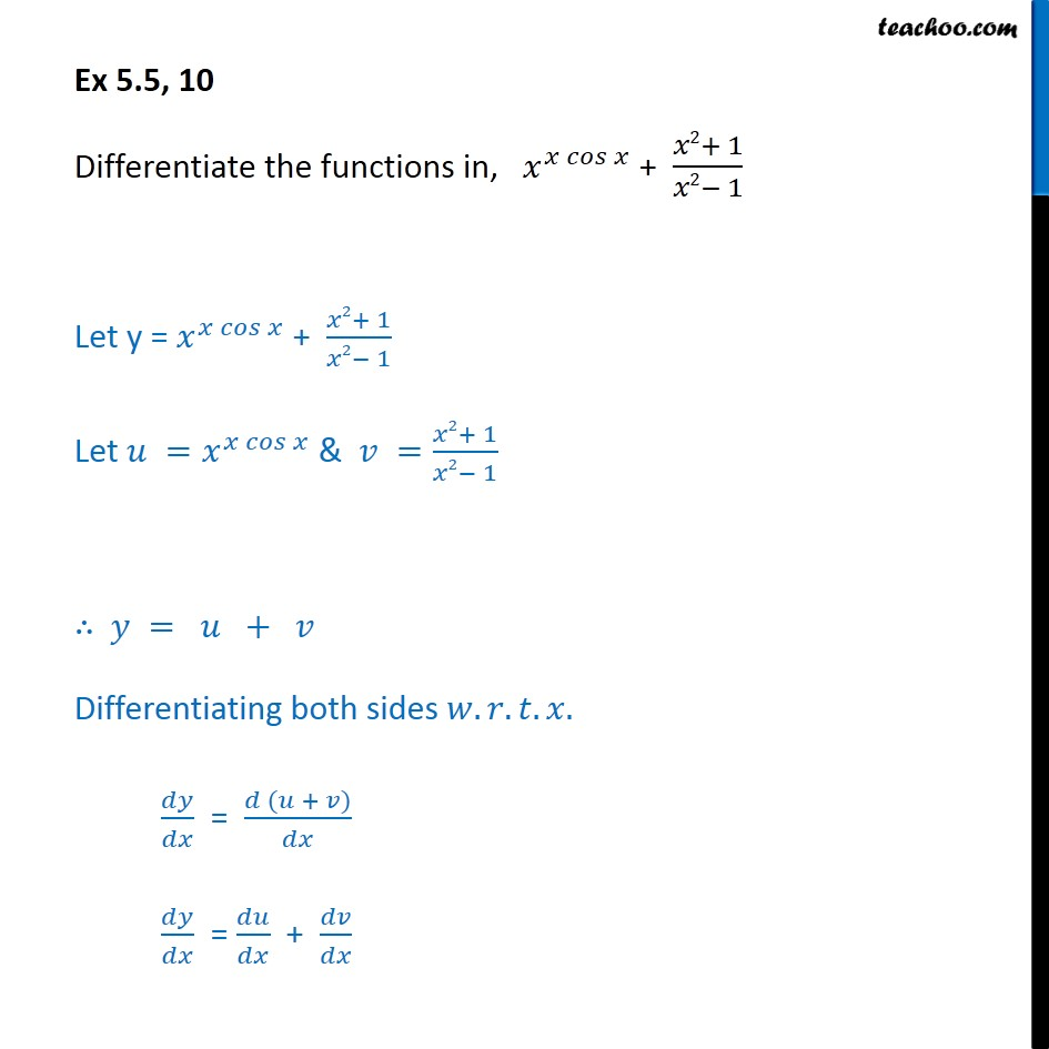 Ex 5.5, 10 - Differentiate x x cosx + x2+1/x2-1 - CBSE - Logarithmic Differentiation - Type 2