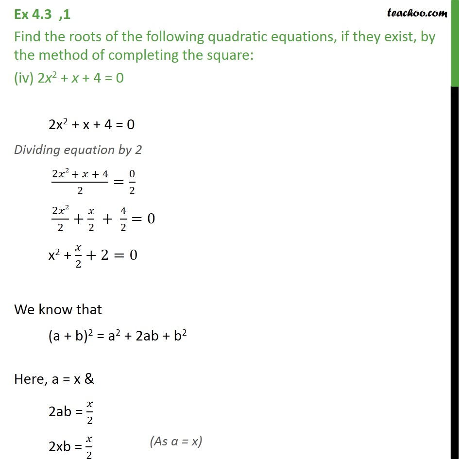 Find roots of 2x^2 + x + 4 = 0 by Completing the Square - Teachoo