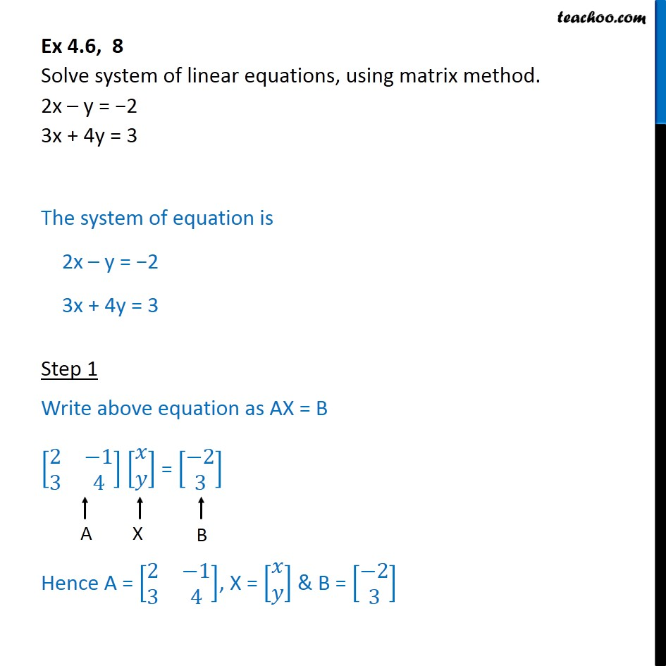 Ex 4.6, 8 - Solve using matrix method 2x - y = -2, 3x+4y=3 - Find solution of equations- Equations given