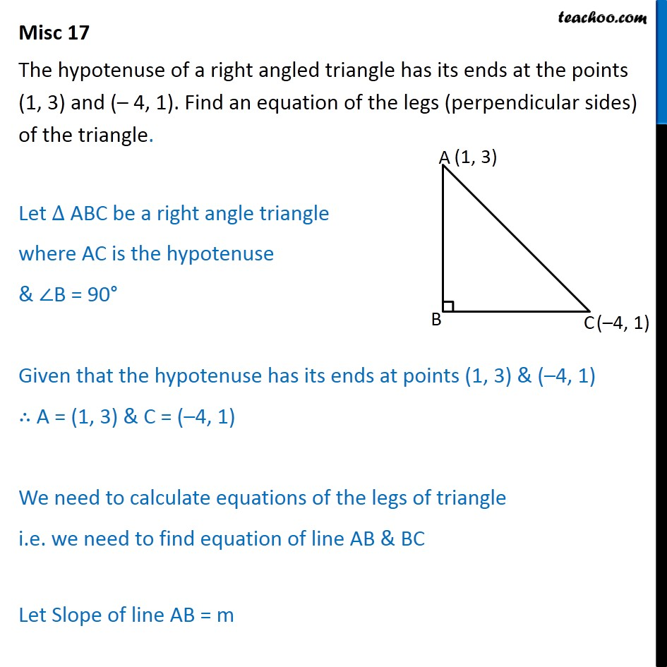 Misc 17 - Hypotenuse of a right angled triangle has its ends at - Miscellaneous