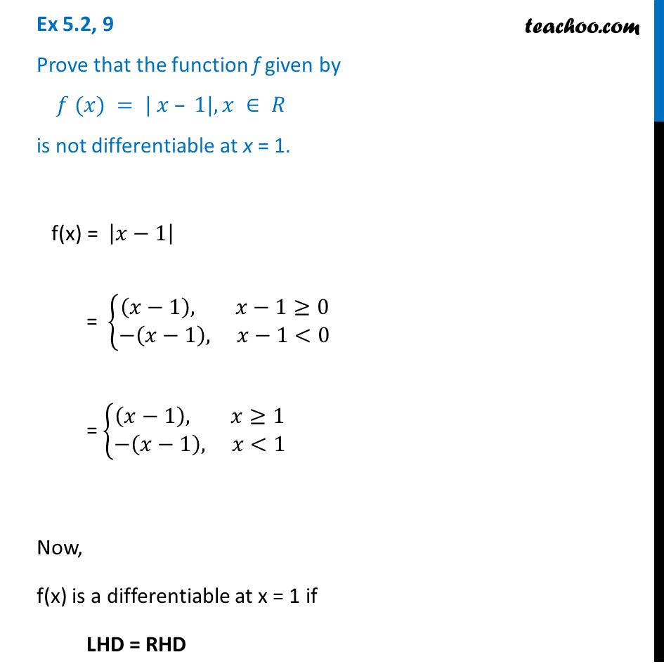 Ex 5.2, 9 - Prove that f(x) = |x - 1| is not differentiable
