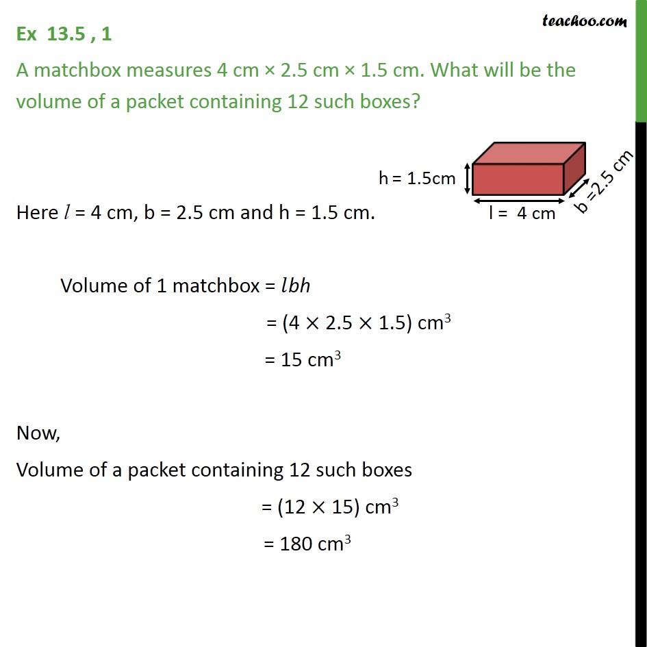 Ex 13.5, 1 - A matchbox measures 4 cm x 2.5 cm x 1.5 cm - Ex 13.5