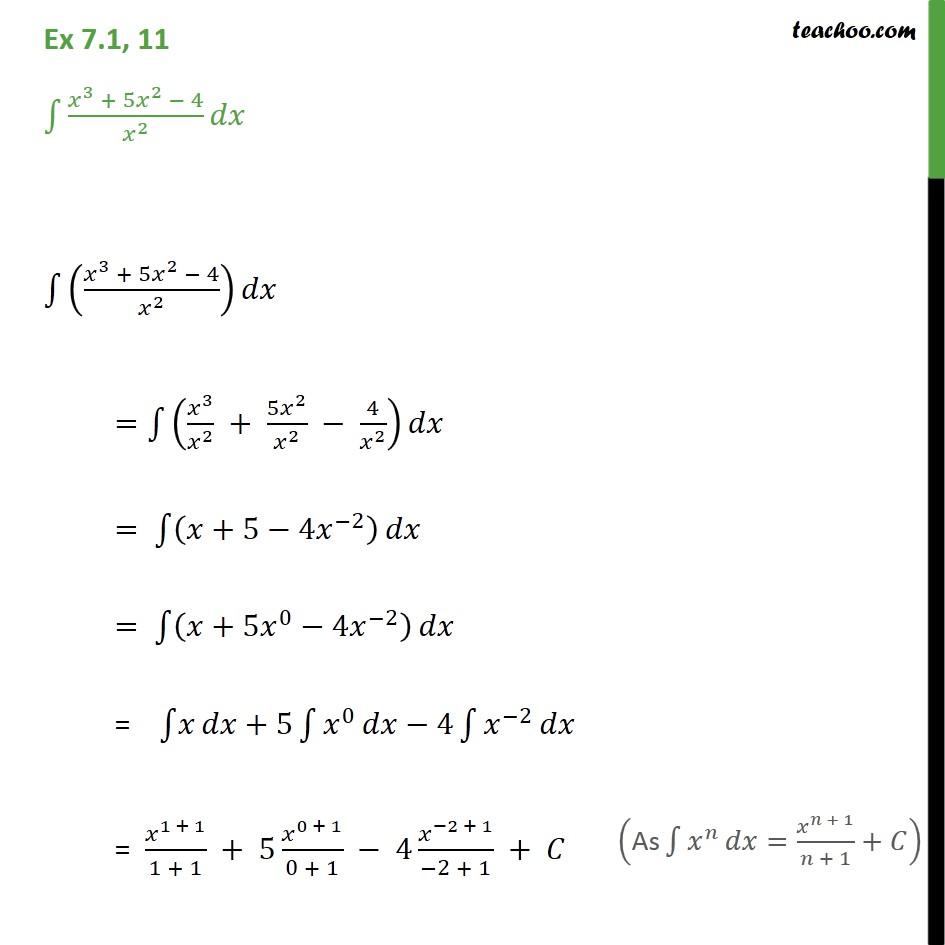 Ex 7.1, 11 - Integrate (x3 + 5x2 - 4)/x2 dx - NCERT - Ex 7.1