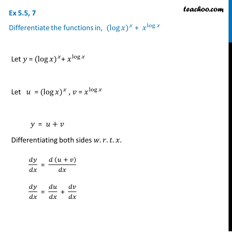 Ex 5.5, 7 - Differentiate the function (log x)^x + x^log x