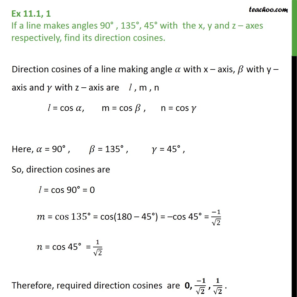 Ex 11.1, 1 - If a line makes 90, 135, 45 with x, y, z-axes - Direction cosines and ratios