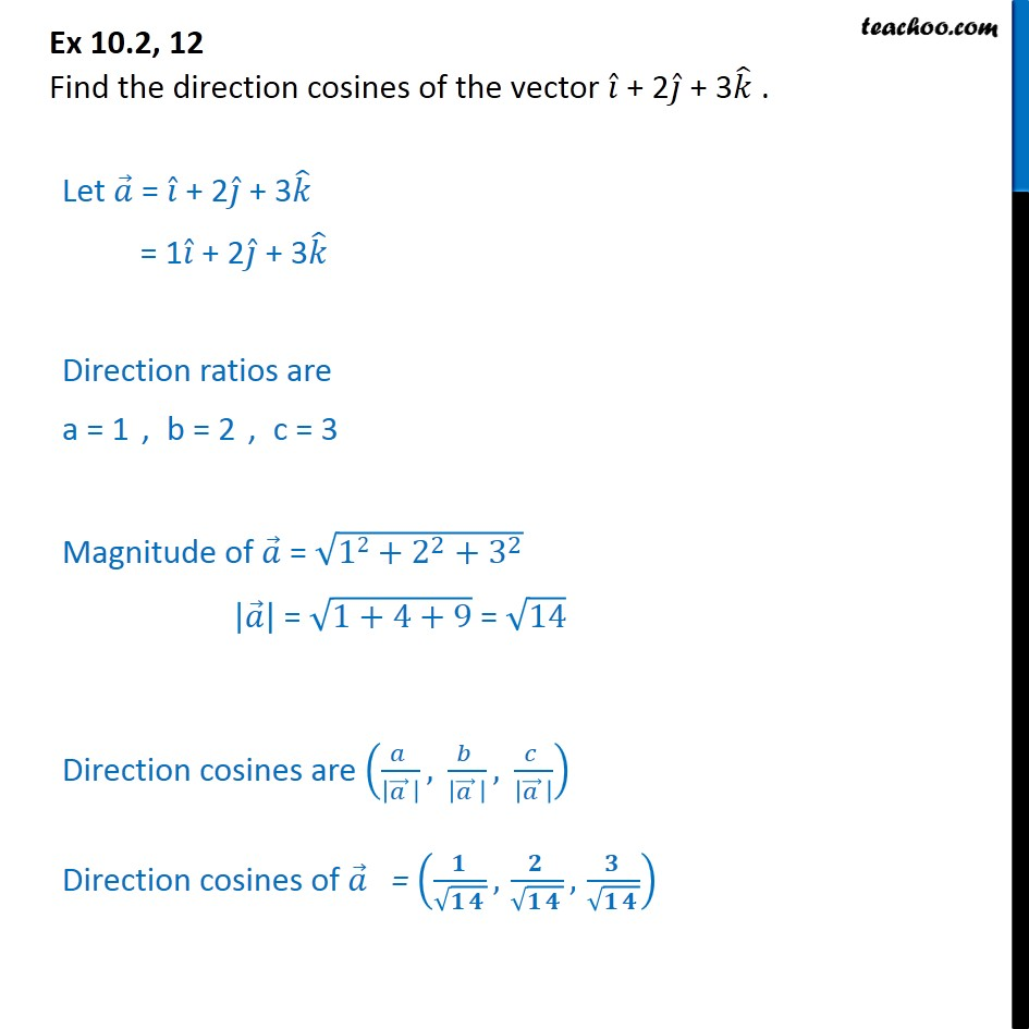 Ex 10.2, 12 - Find direction cosines of i + 2j + 3k - Direction cosines and ratios