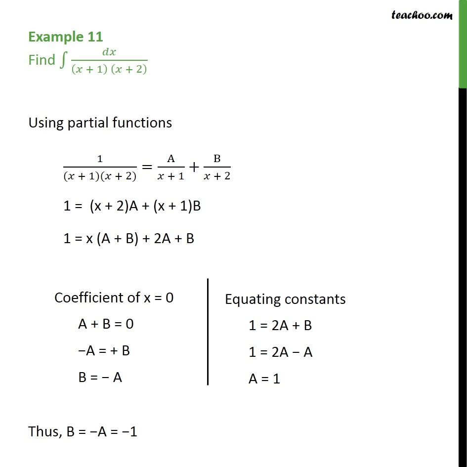 Example 11 - Find integral dx / (x + 1) (x + 2) - Integration by partial fraction - Type 1