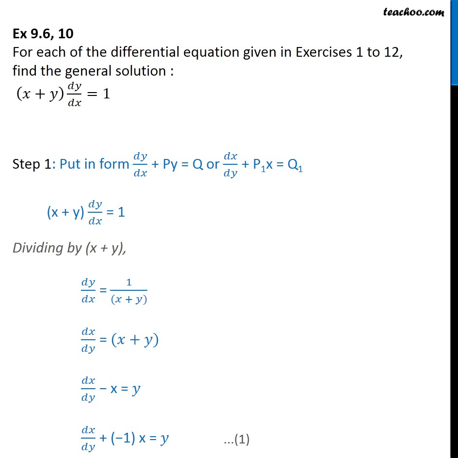 Ex 9.6, 10 - Find general solution: (x + y) dy/dx = 1 - Solving Linear differential equations - Equation given