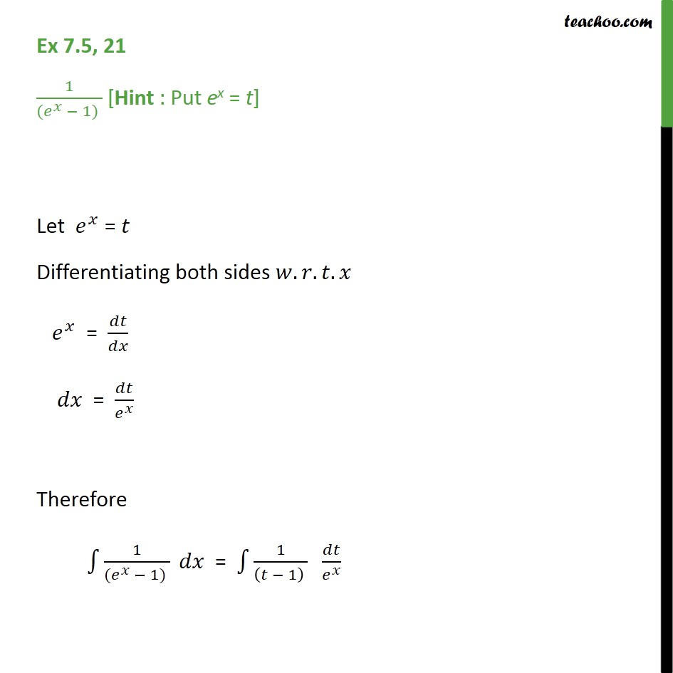 Ex 7.5, 21 - Integrate 1 / (ex - 1) [Hing: Put ex = t] - Integration by partial fraction - Type 1
