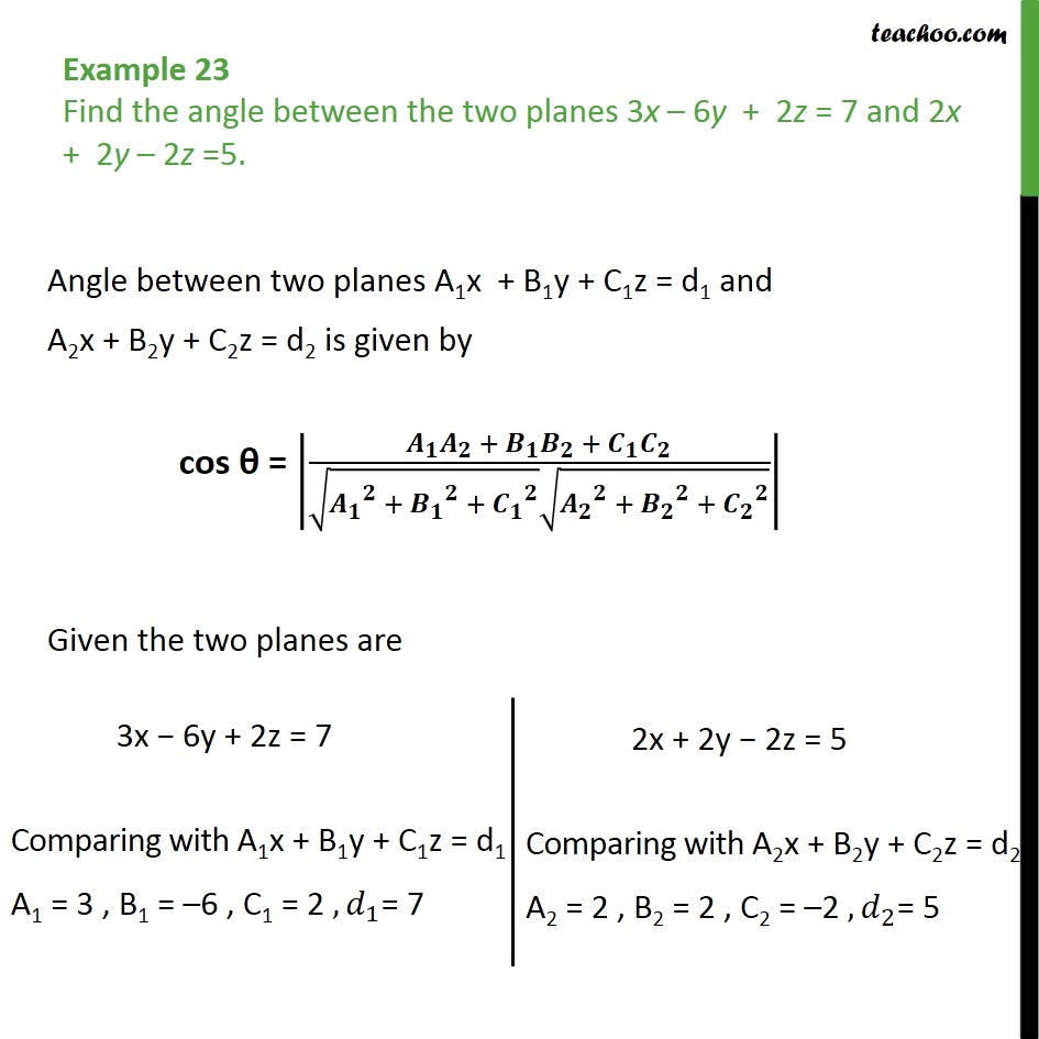 Example 23 - Find angle between 3x - 6y + 2z = 7 and 2x + 2y - Angle between two planes
