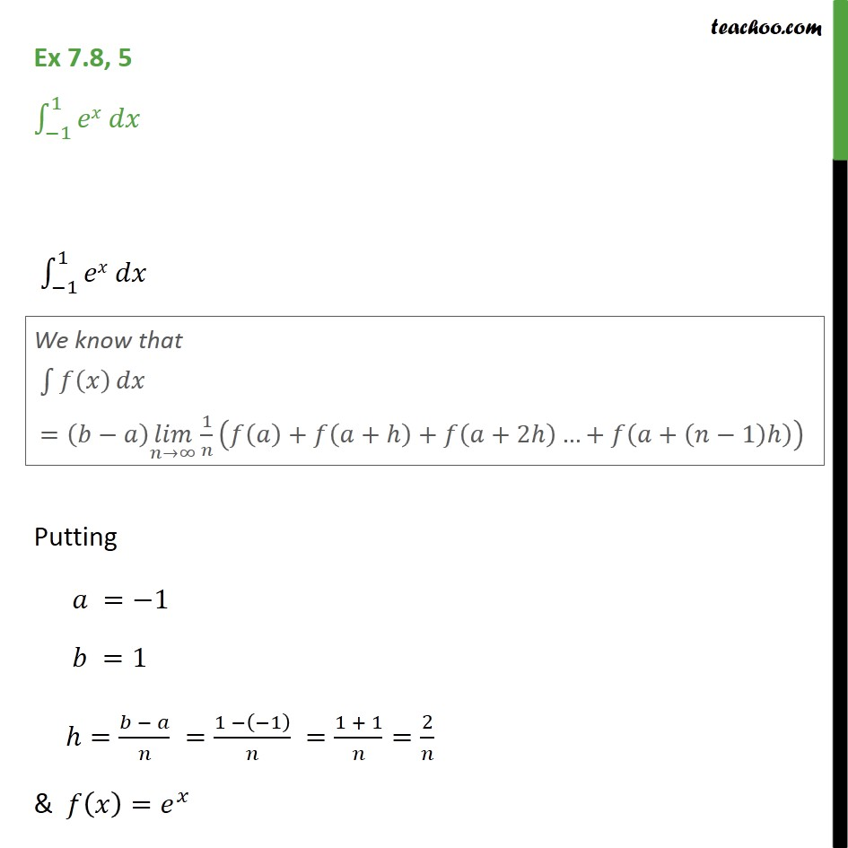 Ex 7.8, 5 - Evaluate ex dx from -1 to 1 by limit as sum - Ex 7.8