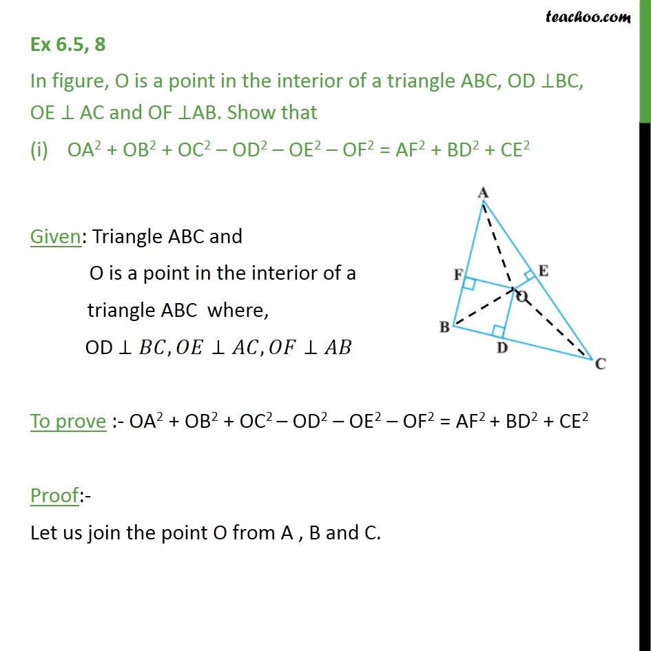 Ex 6.5, 8 - O is a point in interior of a triangle ABC, Show - Pythagoras Theoram - Proving