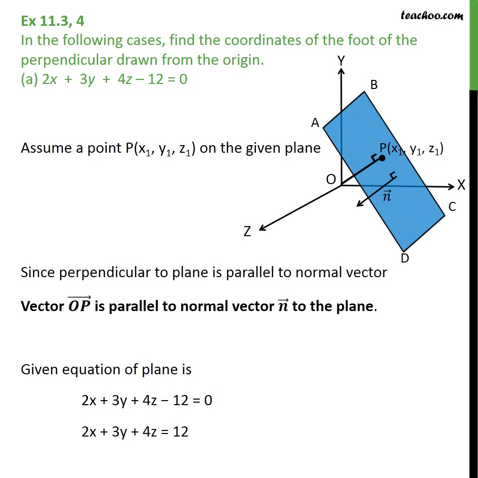Ex 11.3, 4 - Find coordinates of foot of perpendicular - Equation of plane - In Normal Form