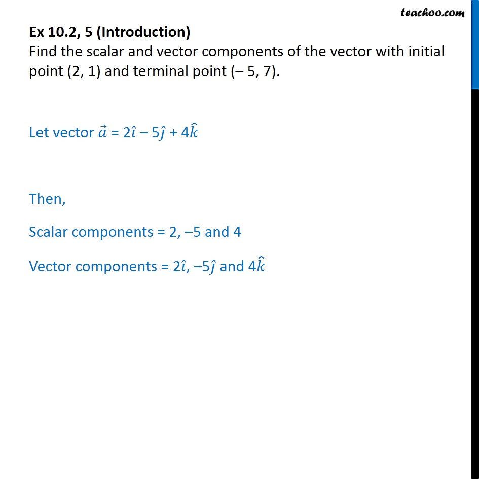 Ex 10.2, 5 - Find scalar, vector components of vector (2, 1) - Joining two points