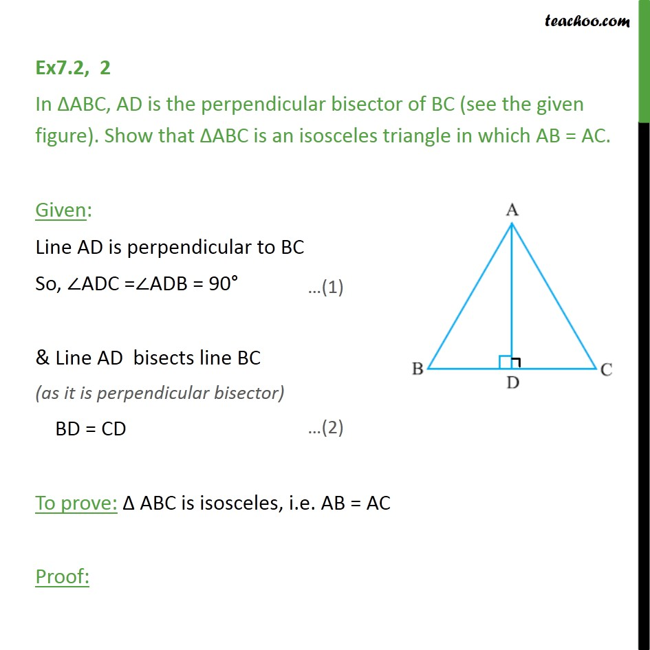 Ex 7.2, 2 - In ABC, AD is the perpendicular bisector of BC - Opposite Angles of equal sides