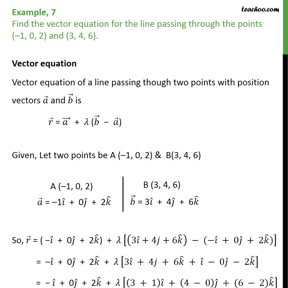 Example 7 - Find vector equation for line (-1, 0, 2), (3, 4, 6) - Equation of line  - given 2 points