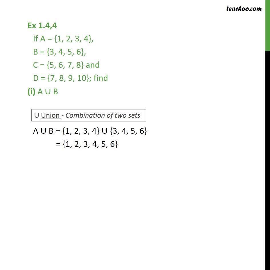 Ex 1.4, 4 - If A = {1, 2, 3, 4}, B = {3, 4, 5, 6}, C = {5, 6 - Ex 1.4
