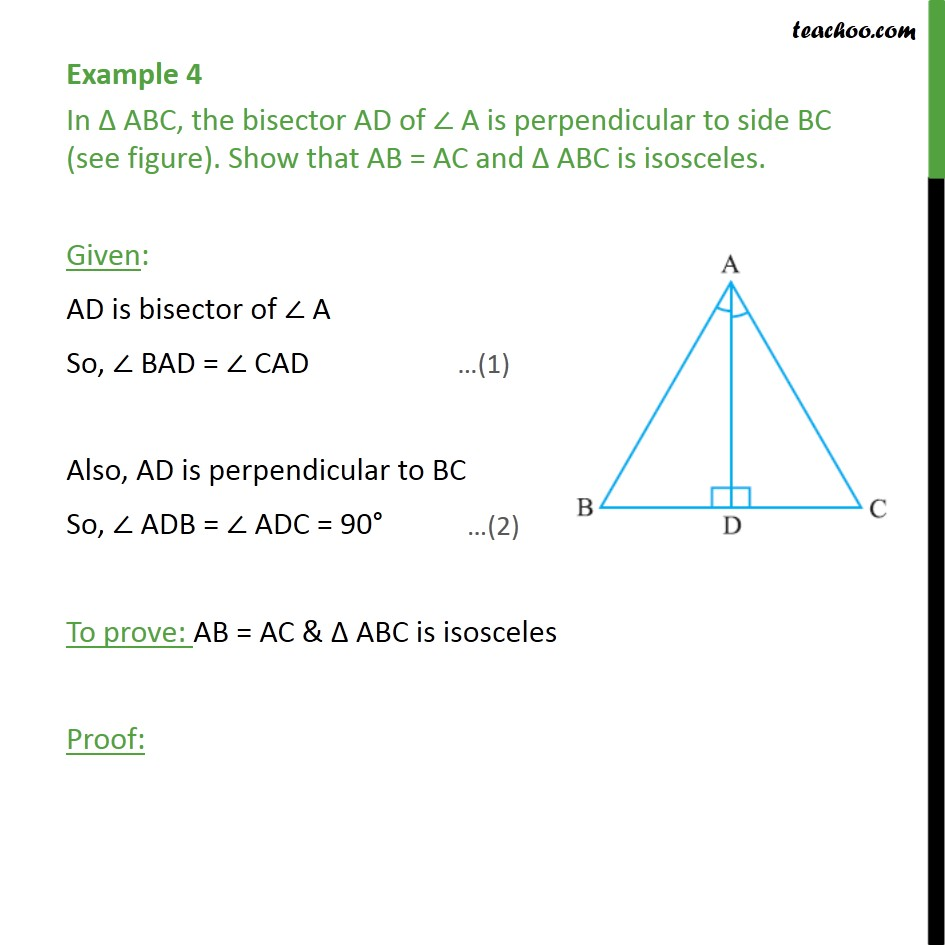 Example 4 - In Triangle ABC, the bisector AD of Angle A is perpendicular to side BC. - Examples