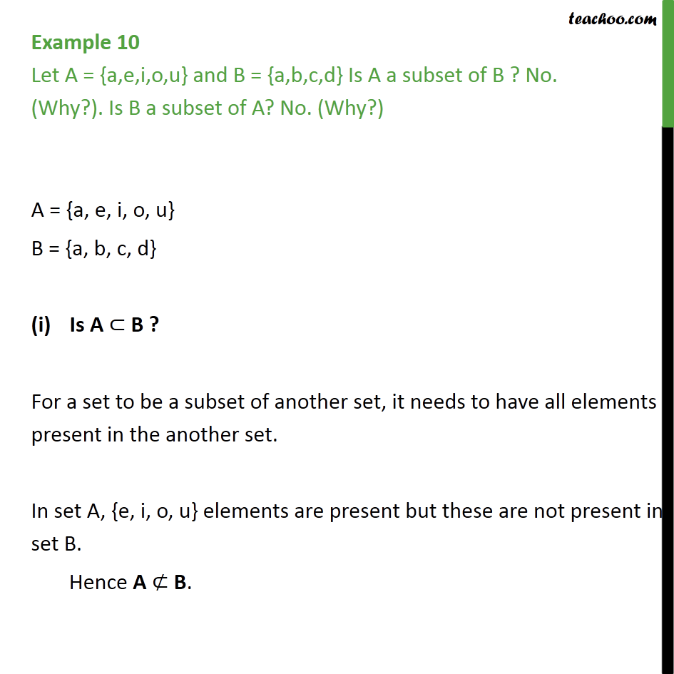 Example 10  Let A = {a,e,i,o,u} B = {a,b,c,d} Is A subset of B - Examples