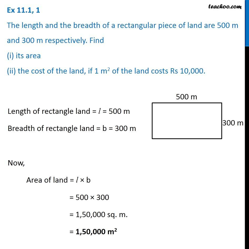 Ex 11.1, 1 - The length and breadth of a rectangular piece of land are