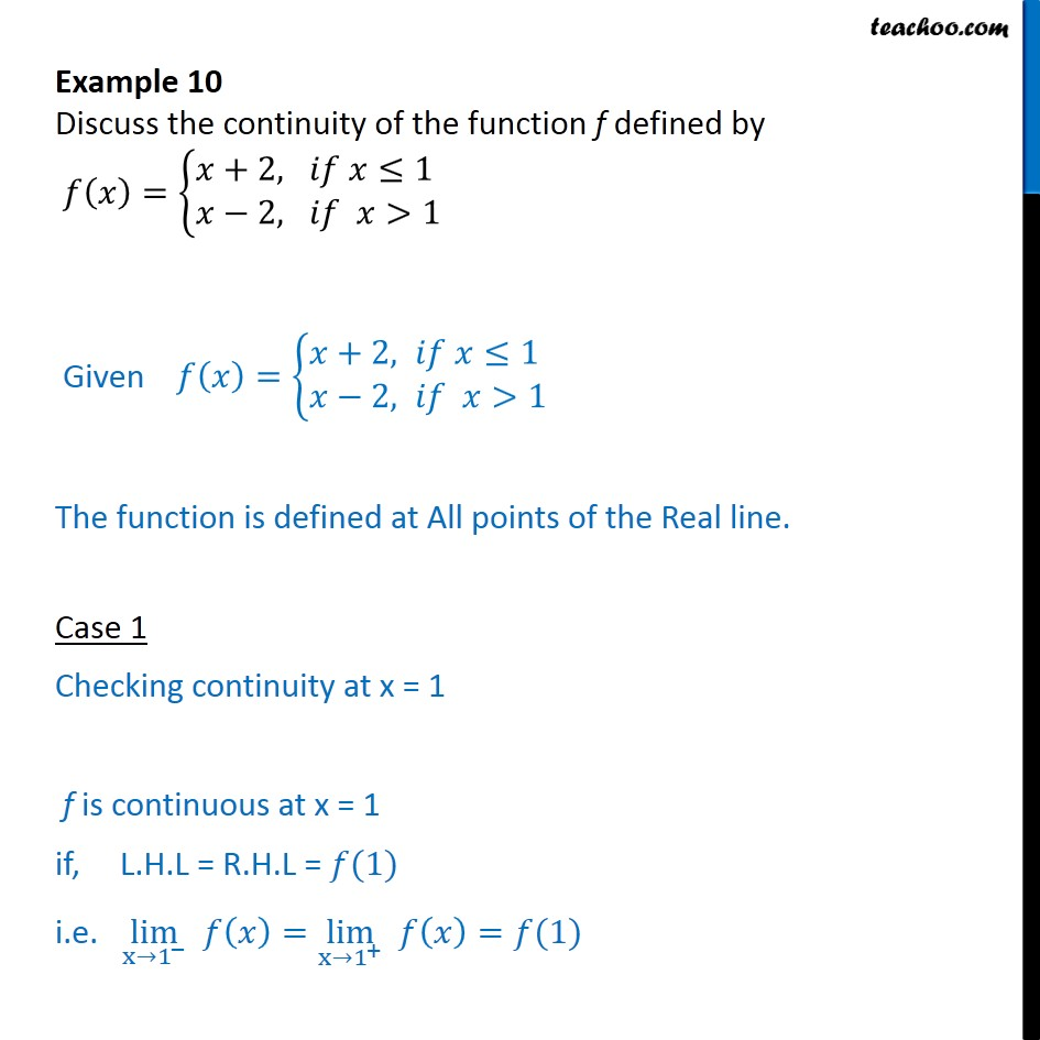 Example 10 - Discuss continuity f(x) = {x+2, if x<1 x-2, if x>1 - Examples