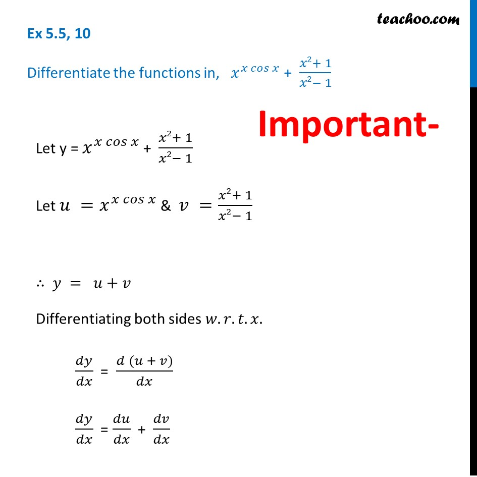 Ex 5.5, 10 - Differentiate x^(x cos x) + (x^2 + 1)/(x^2 - 1)