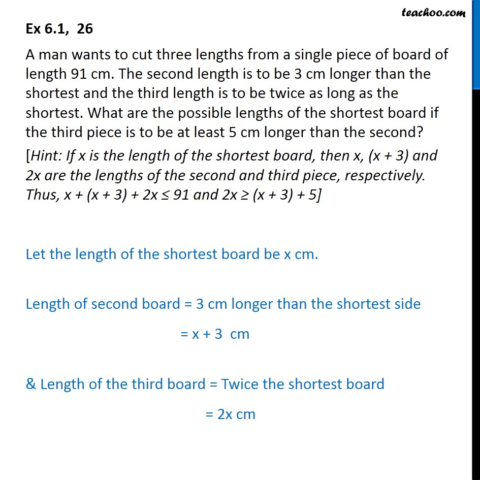 Ex 6.1, 26 - A man wants to cut three lengths from a single - Solving inequality - Statement questions