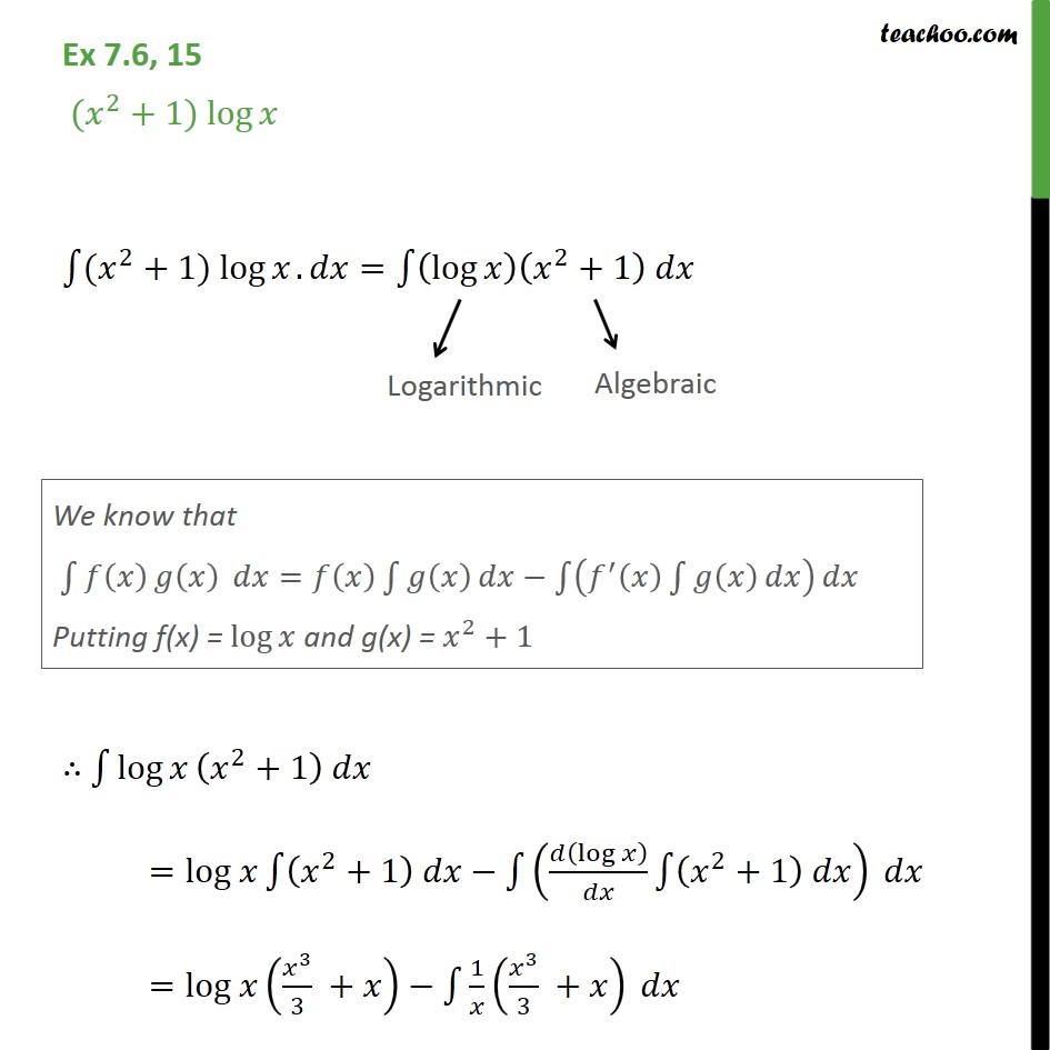 Ex 7.6, 15 - Integrate (x2 + 1) log x - Chapter 7 NCERT - Integration by parts