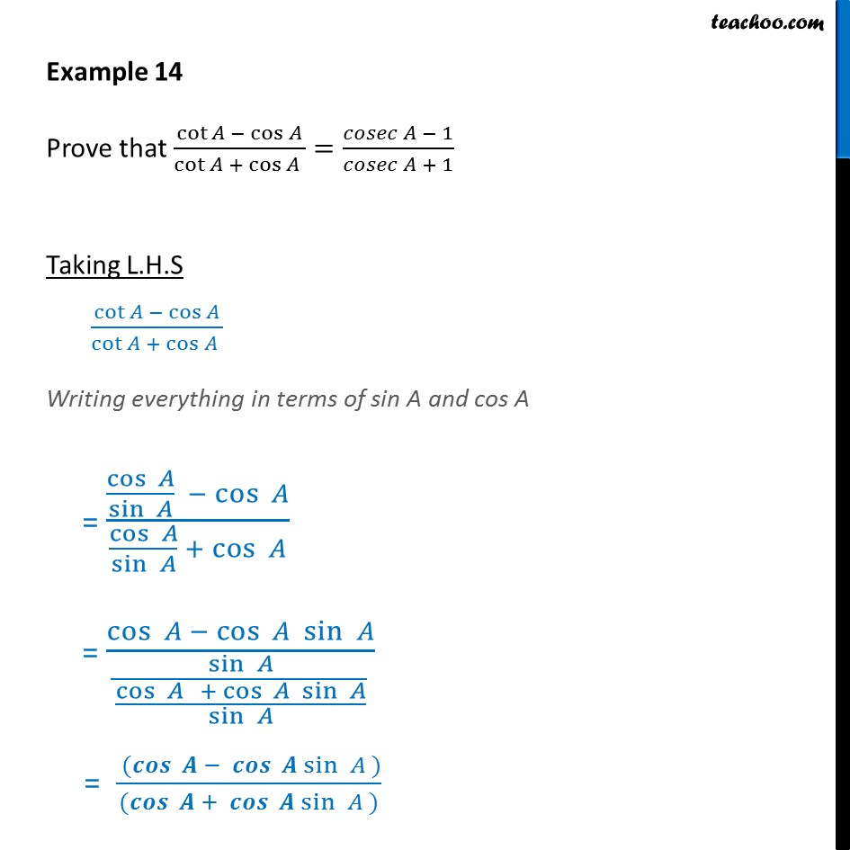 Example 14 - Prove that cot A - cos A / cot A + cos A - Examples
