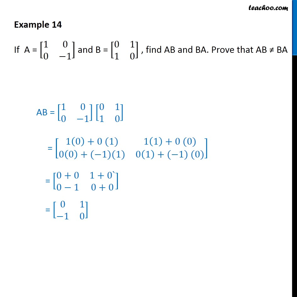 Example 14 - If A = [1 0 0 -1], B = [0 1 1 0], find AB, BA - Examples