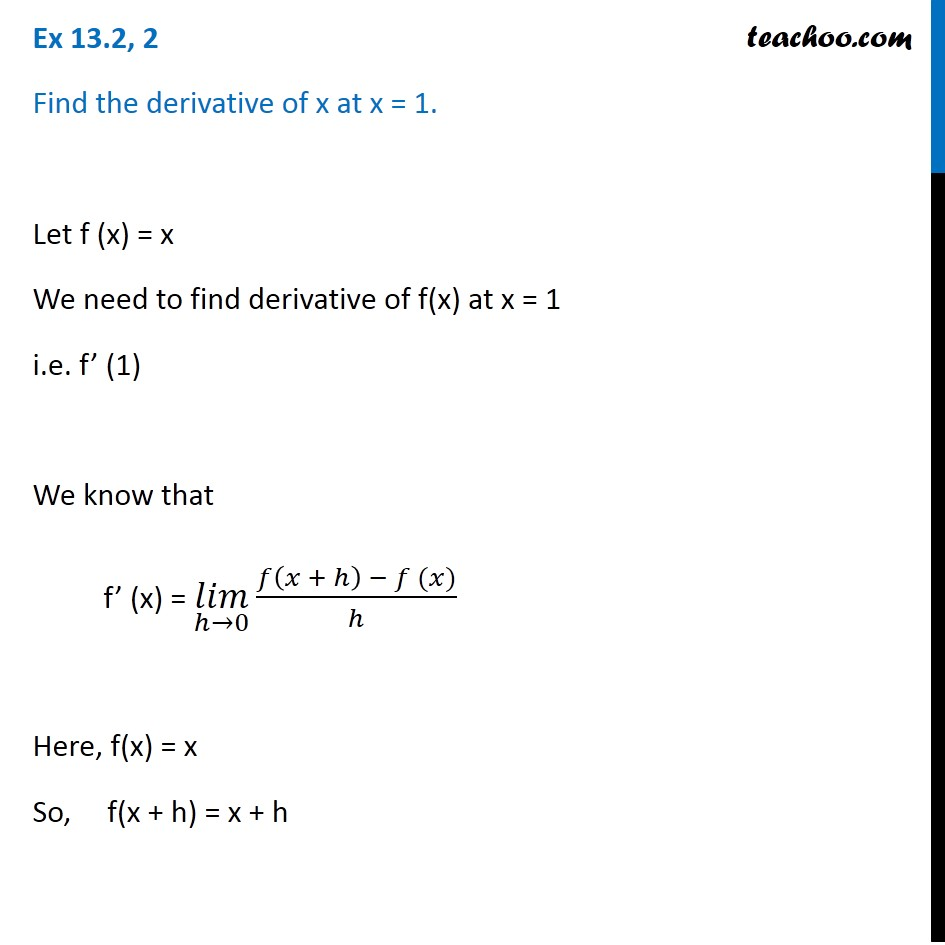 Ex 13.2, 2 - Find derivative of x at x = 1 - Class 11 Limits