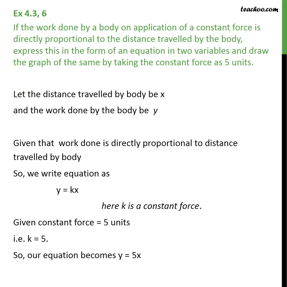 Ex 4.3, 6 - If the work done by a body on application - Forming Equations and drawing graph