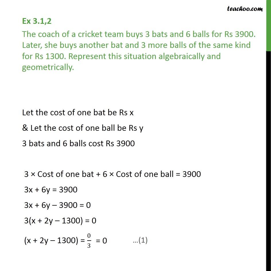 Ex 3.1, 2 - The coach of a cricket team buys 3 bats and 6 balls - Ex 3.1