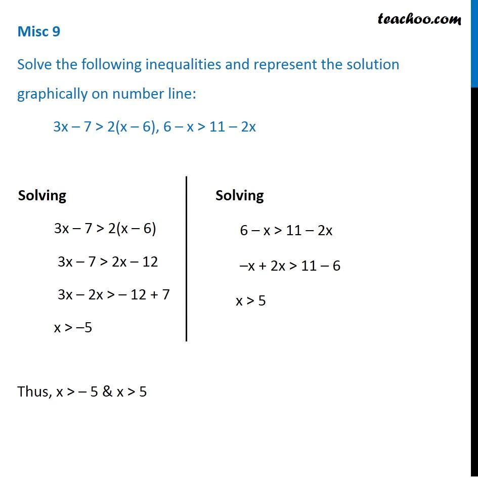 Misc 9 - Solve 3x - 7 > 2(x - 6), 6 - x > 11 - 2x | CBSE