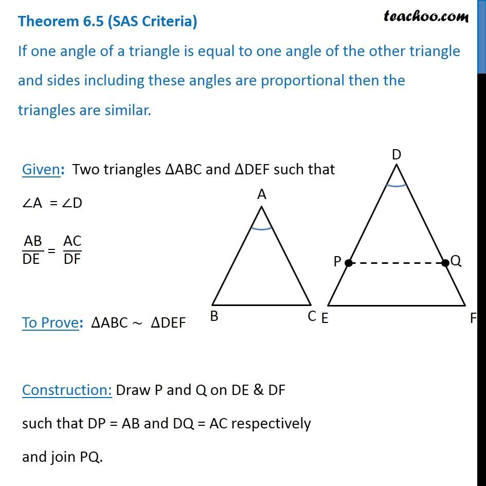 Theorem 6.5 (SAS Similarity) - If one angle of a triangle is equal to