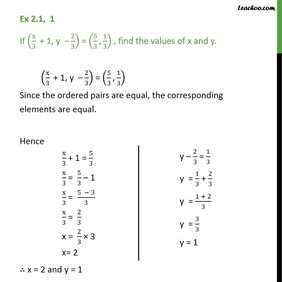 Ex 2.1, 1 - If (x/3 + 1, y - 2/3) = (5/3, 1/3) find x and y - Ex 2.1
