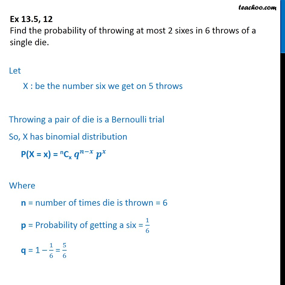 Ex 13.5, 12 - Find probability of throwing at most 2 sixes in - Ex 13.5
