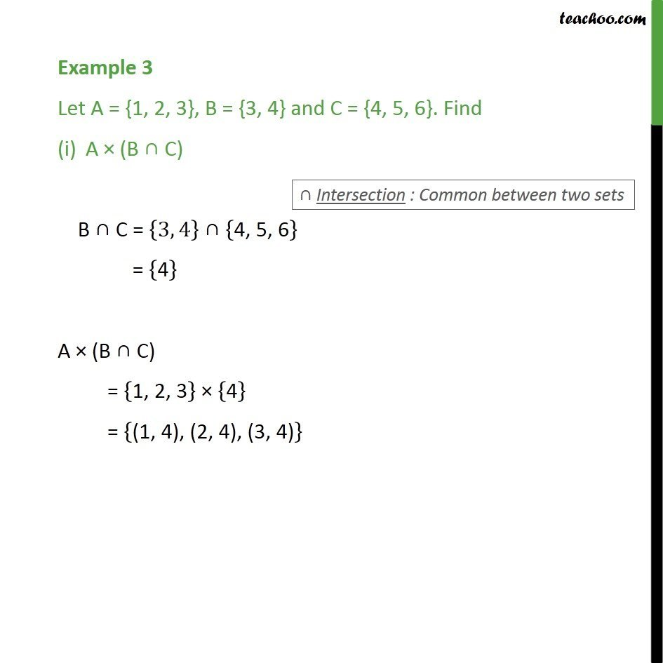 Example 3 - Let A = {1, 2, 3}, B = {3, 4} and C = {4, 5, 6} - Examples
