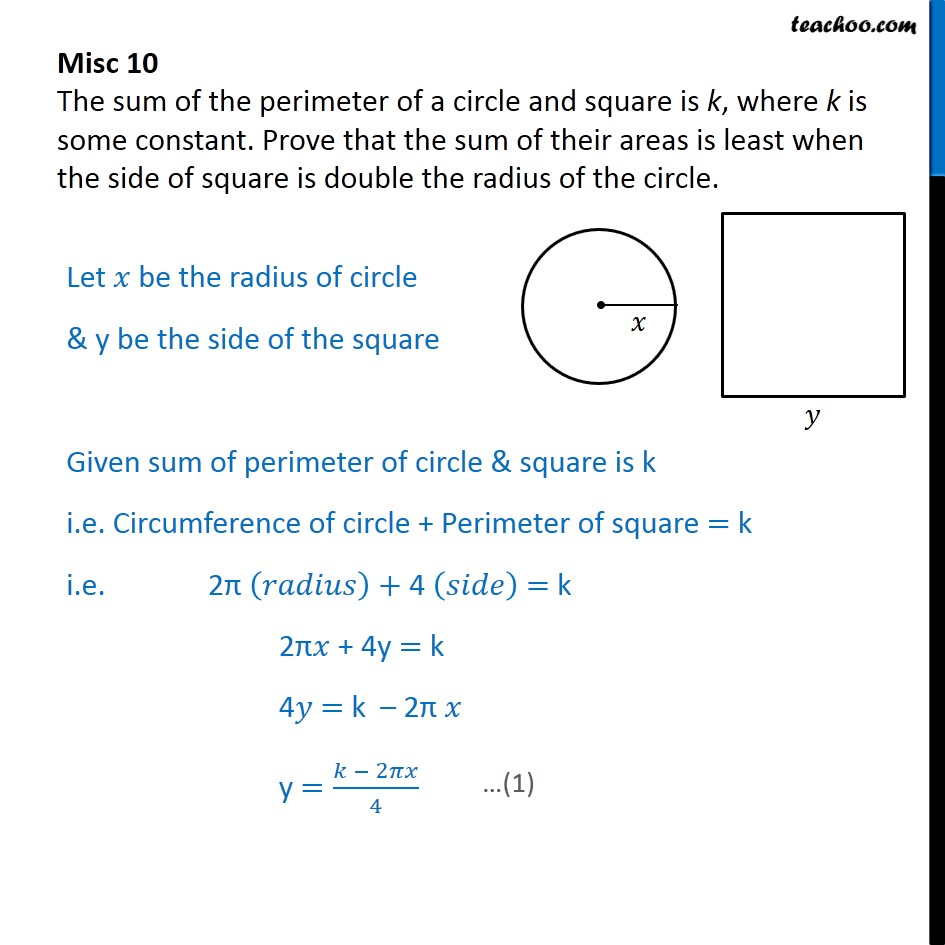 Misc 10 - Sum of perimeter of a circle and square is k - Minima/ maxima (statement questions) - Geometry questions