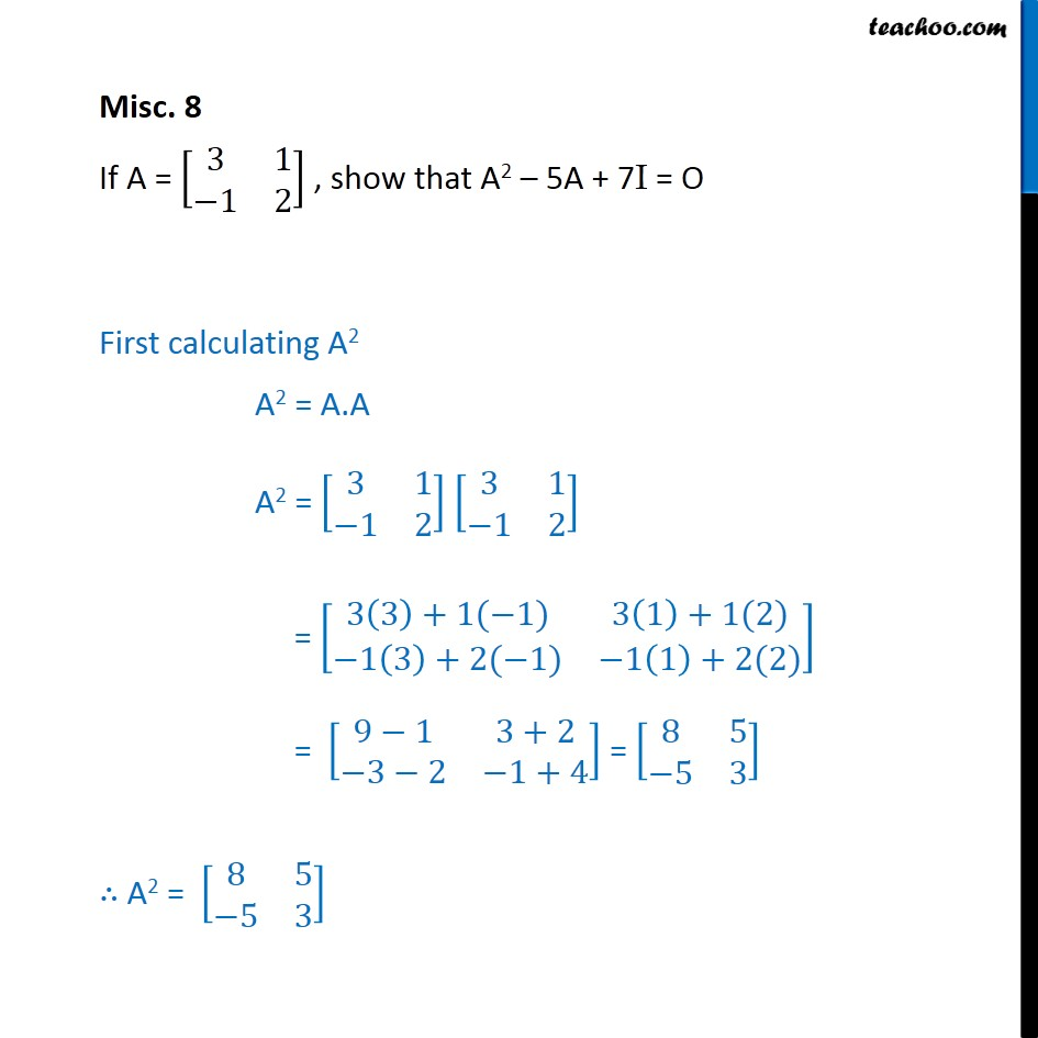 Misc 8 - Show that A2 - 5A + 7I = O, if A = [3 1 -1 2] - Miscellaneous
