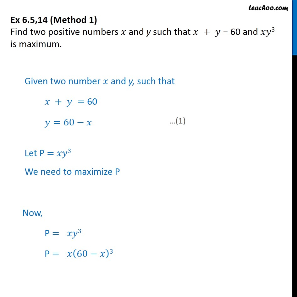 Ex 6.5, 14 - Find x and y such that x + y = 60, xy3 is max - Minima/ maxima (statement questions) - Number questions
