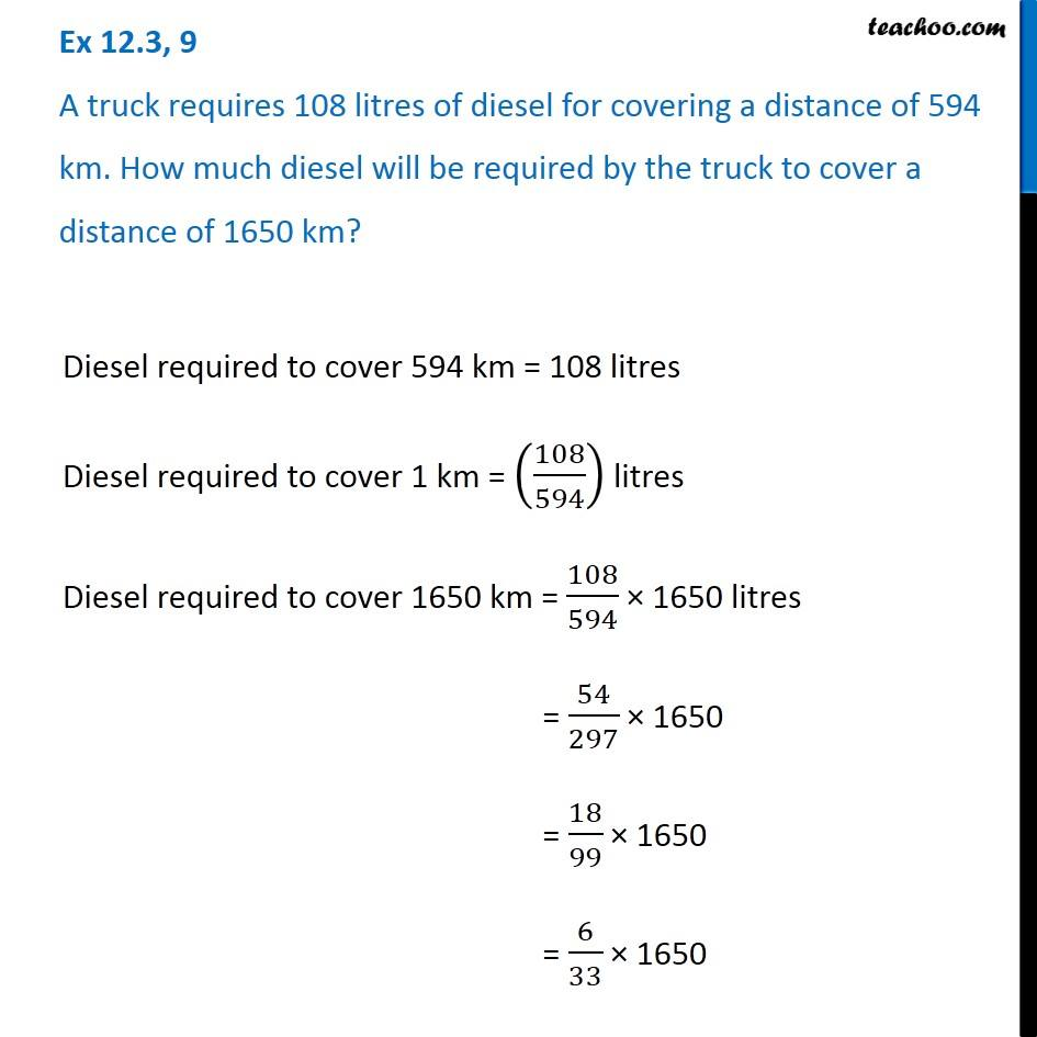 Ex 12.3, 9 - A truck requires 108 litres of diesel for covering