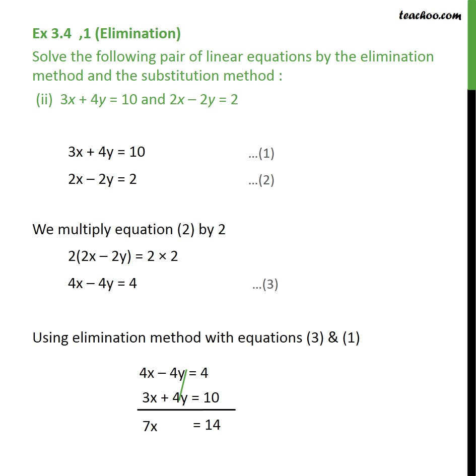 Ex 3 4, 1 - Solve by elimination and substitution (i) x + y = 5, 2x