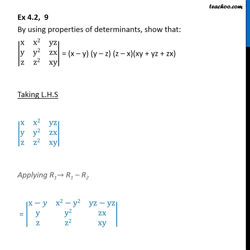 Ex 4.2, 9 - Show that |x x2 yz y y2 zx z z2 xy| = (x-y) (y-z) - Solving by simplifying det.