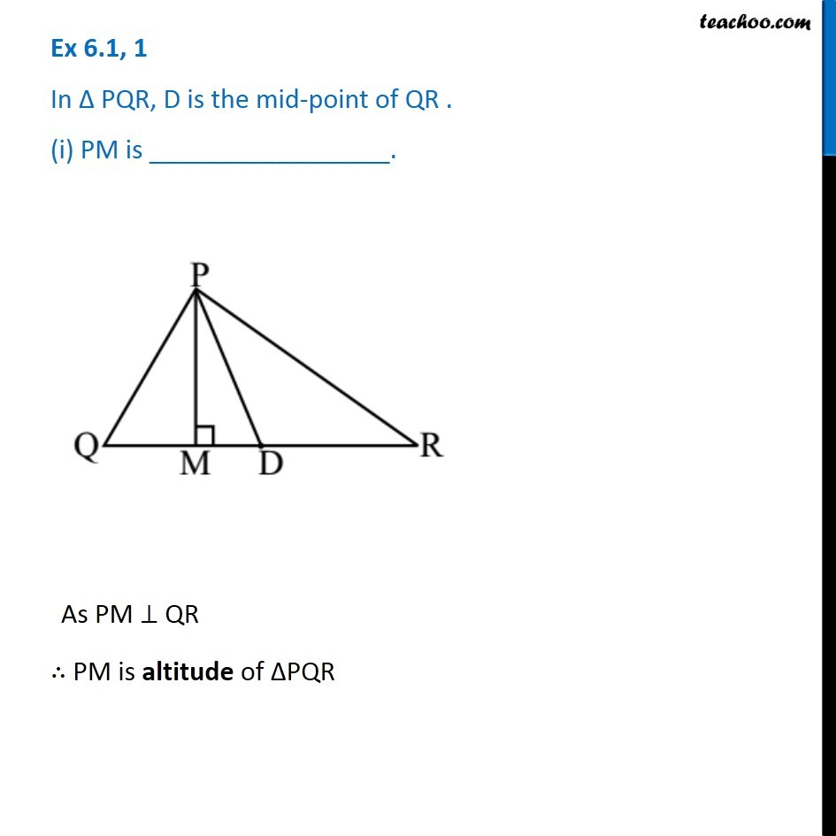 Ex 6.1, 1 - In triangle PQR, D is the mid-point of QR. PM is ...
