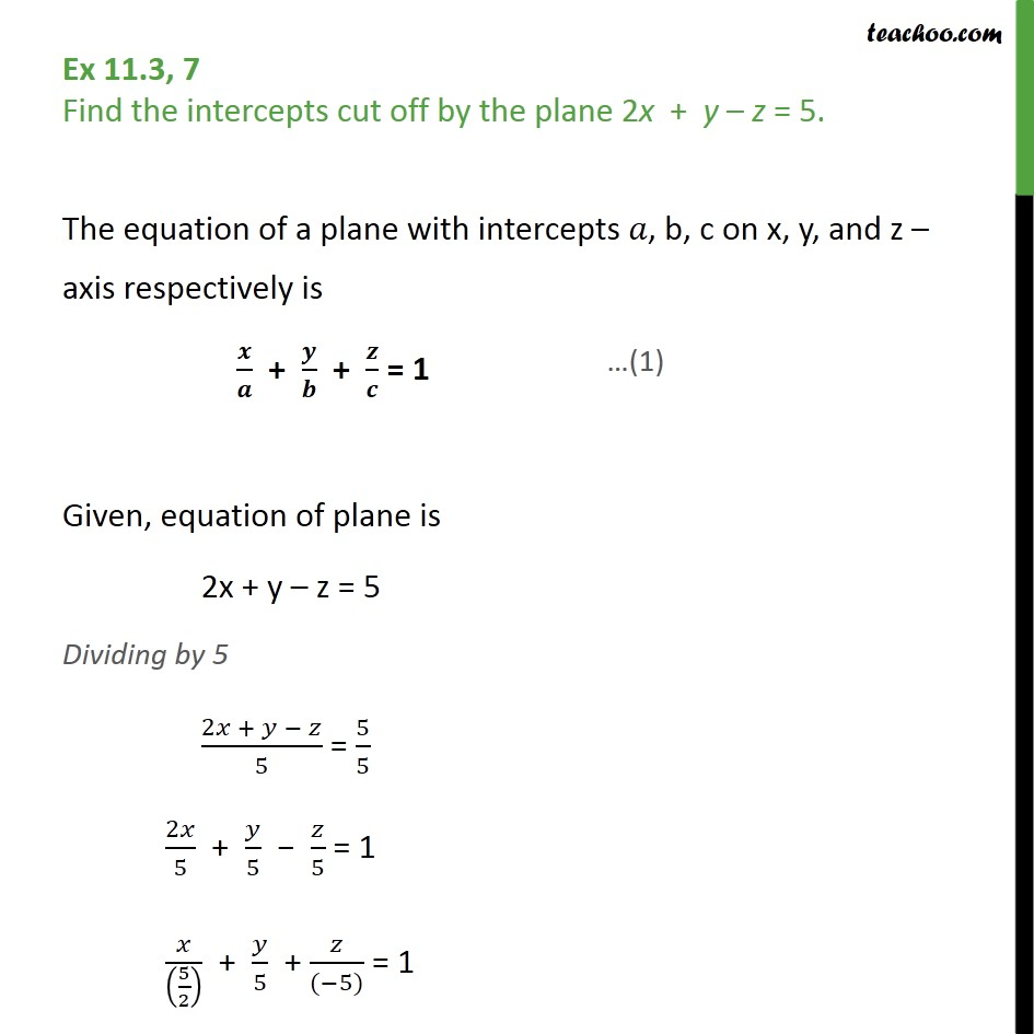 Ex 11.3, 7 - Find intercepts cut off by plane 2x + y - z = 5 - Ex 11.3