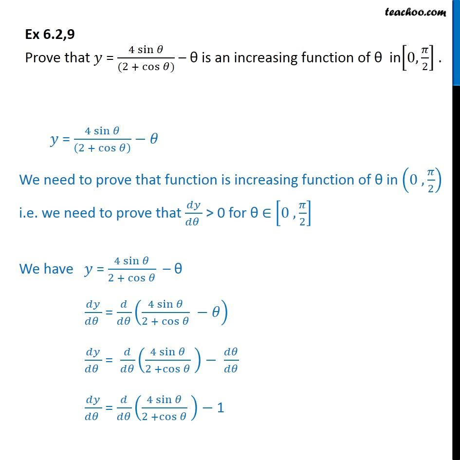 Ex 6.2, 9 - Prove that y = 4 sin/2 + cos - theta is increasing - To show increasing/decreasing in intervals