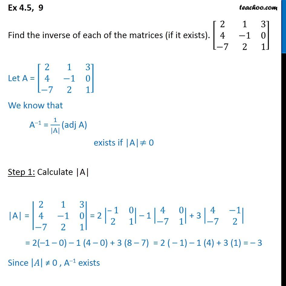 Ex 4.5, 9 - Find inverse of [2 1 3 4 -1 0 -7 2 1] - Class 12 - Ex 4.5
