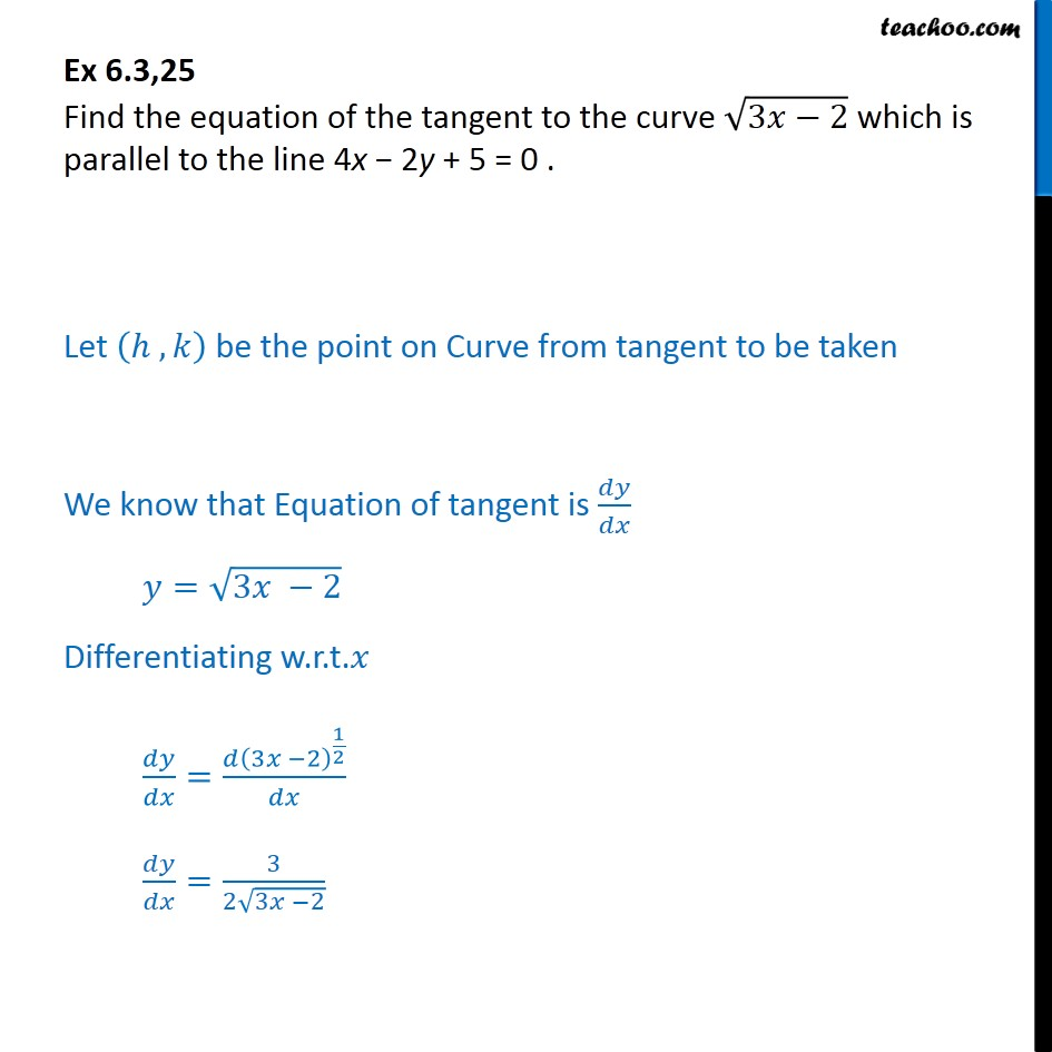Ex 6.3, 25 - Find equation of tangent to root 3x-2 parallel - Finding equation of tangent/normal when slope and curve are given