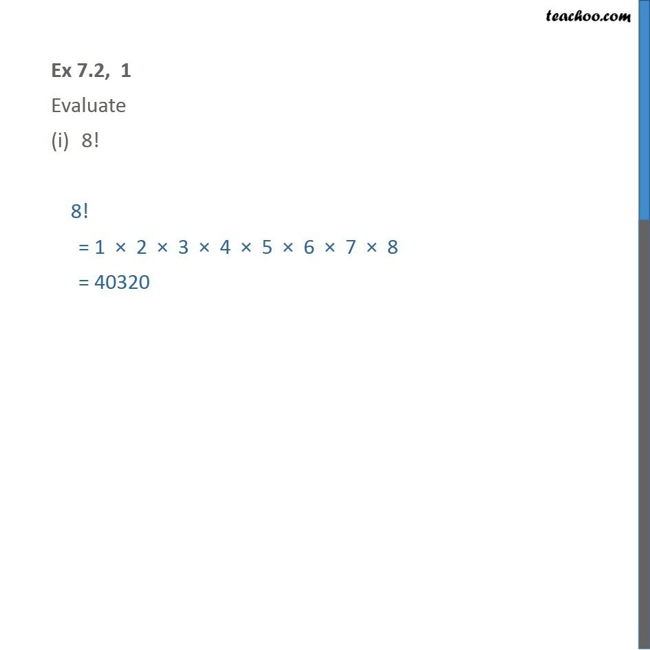 Ex 7.2, 1 - Evaluate (i) 8! (ii) 4! - 3! - Chapter 7 Class 11 - Ex 7.2
